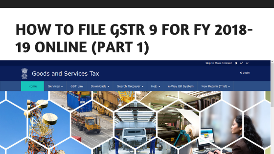 How to File GSTR 9 (Part 1) Basics of GSTR 9
